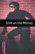 Give Us the Money(Bookworms Starter)