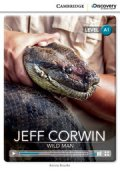 Intro A1 Level :Jeff Corwin:Wild Man (Cambridge Discovery Interactive Readers)