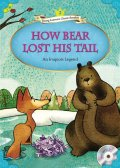 【Compass Young Learners Classic Readers】Level2:How Bear Lost His Tailクマに尻尾がない理由
