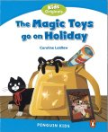 【Pearson English Kids Readers】The Magic Toys go on Holiday