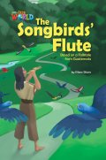 【Our World Readers】OWR 5: The Songbirds' Flute