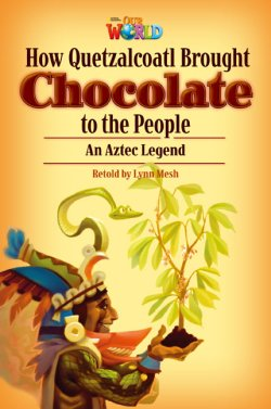 画像1: 【Our World Readers】OWR 6: How Quetzalcoatl Brought Chocolate
