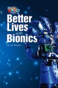 【Our World Readers】OWR 6: Better Lives with Bionics (non-fiction)