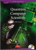 Future Jobs Reader Level 4: Quantum Computer Scientists/量子コンピューター科学者 Audio CD付