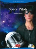 Future Jobs Reader Level 3: Space Pilots/スペースパイロットAudio CD付