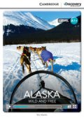 【Cambridge Discovery Interactive Readers】level A1+Alaska:Wild and Free