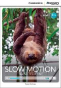 【Cambridge Discovery Interactive Readers】level A1+ Slow Motion:Taking Your Time