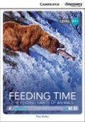 【Cambridge Discovery Interactive Readers】level A1+ Feeding Time:The Feeding Habits of Animals