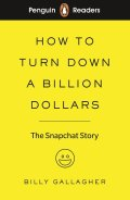 Penguin Readers Level 2:How to Turn Down a Billion Dollars 新興企業Snapchatの大成長
