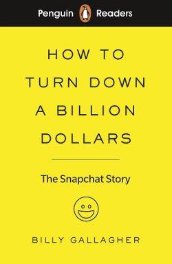 画像1: Penguin Readers Level 2:How to Turn Down a Billion Dollars 新興企業Snapchatの大成長